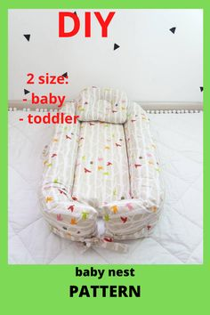 Pattern for sewing a baby nest with a removable mattress. Two size: - baby - toddler The cover is removble mattress. A cozy baby nest made of eco-friendly and hypoallergenic materials will create feeling of the kid's safety and comfort. Baby Nest Pattern, Baby Patterns, Preparing For Baby, Baby Birth, Simplicity Patterns, Bassinet, Baby Shower Gifts, Baby Car Seats, Mattress