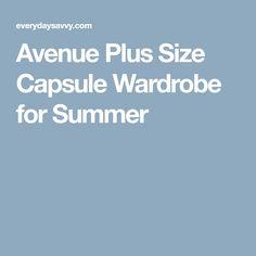 Avenue Plus Size Capsule Wardrobe for Summer