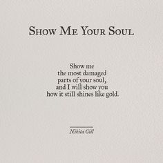 Ideas quotes poetry thoughts nikita gill for 2019 Motivacional Quotes, Words Quotes, Sayings, Love Quotations, Old Soul Quotes, Poetry Quotes, Qoutes, Shine Quotes, Crush Quotes