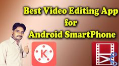 Best Video Editing App for Android SmartPhone  Make Youtube Videos very ...