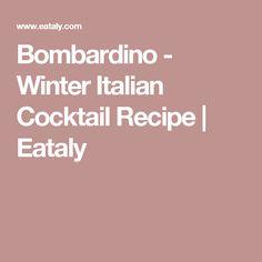 Bombardino - Winter Italian Cocktail Recipe  | Eataly