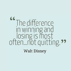 walt disney quote #give up #winning #losing