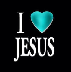 i do love Jesus, his name, for the heritage he gave to my family, my friends, and to me.