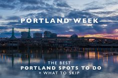 The Best Portland Spots to Do + What to Skip | Land of Marvels