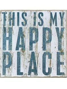 """This is my Happy Place"" Rustic Wall Decor...possible sign for pool area"