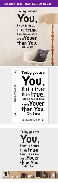 Amazon.com: MZY LLC Dr Seuss Today You Are You Art Vinyl Wall Decals for kids' bedrooms. The decals are made of a high quality, waterproof, and durable vinyl and will stick to any smooth surface such as walls, doors, glass, cabinets, appliances, etc. You can add your own unique style in minutes! This decal is a perfect gift for friend or family who enjoy decorating their homes. Imaginative art for you and won't damage your walls! Without much effort and cost you can decorate and style…
