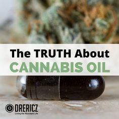 The very name Cannabis is marred by confusion and controversy. Learn the truth about cannabis oil and whether you should include it in your health regimen!