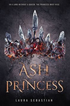 """Ash Princess"" By Laura Sebastian Is The YA Fantasy Epic You Need On Your TBR — COVER REVEAL & EXCERPT"
