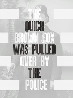 the quick brown fox was pulled over by the police (no author found) ahahah!