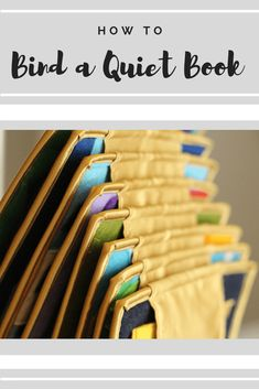 Sewing Crafts Toys How to Bind a Quiet Book - Sew Much to Create Quiet Books Diy Busy Books, Diy Quiet Books, Baby Quiet Book, Felt Quiet Books, Quiet Book For Toddlers, Quiet Book Templates, Quiet Book Patterns, Binding Quiet Book, Quiet Book Tutorial