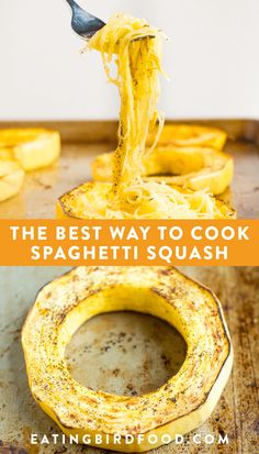 Here's how to cook spaghetti squash if you want long pasta-like strands and spaghetti squash that isn't watery! Just cut the squash widthwise, into rings and roast it. #spaghettisquash #lowcarb #eatingbirdfood
