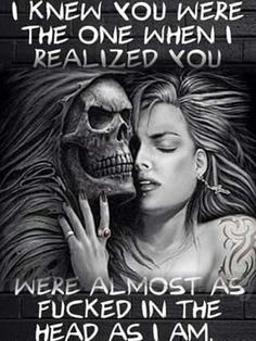 Me and my girl after we had our first deep long talk about who we are as people and how we think. That is us my love bug and I love you so much babe. Favorite Quotes, Best Quotes, Funny Quotes, Reaper Quotes, Dark Love Quotes, Linking Park, Biker Quotes, Warrior Quotes, Les Sentiments