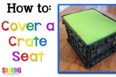How to Cover a Crate Seat!