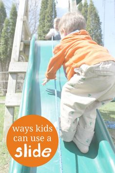 Fun ways kids can use a slide -- other than just sliding down it.