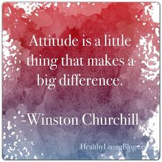 Attitude is a little thing that makes a big difference. Winston Churchill  #quote