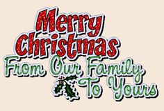 Merry Christmas From Our Family to Yours | Blessed Christmas Today Merry From Our Family Yours