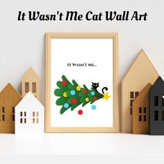 I remember my first Christmas with my cat - all of a sudden I had the strangest feeling that I was being watched. I looked over at the Christmas tree and saw a pair of hazel eyes staring out at me between the branches. This It Wasnt Me instant download Christmas Wall Art is for anyone like me, who