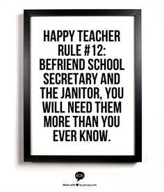 Happy Teacher Rule #12:  Befriend the school secretary and the custodian!