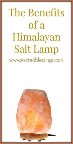 The Benefits of a Himalayan Salt Lamp #naturalhealth