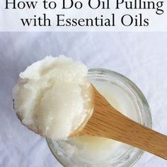 Oil Pulling with Essential Oils | Benefits, How-to and More!