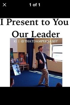 Yes, our leader!