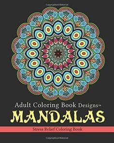 Adult Coloring Book Designs: Mandalas: Stress Relief Colo...