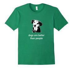 Amazon.com: Dogs are better than people: Clothing