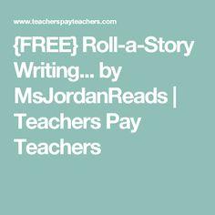 {FREE} Roll-a-Story Writing... by MsJordanReads | Teachers Pay Teachers