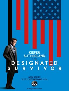 Designated Survivor September 2016 - ABC - A political TV series drama, Stars: Kiefer Sutherland