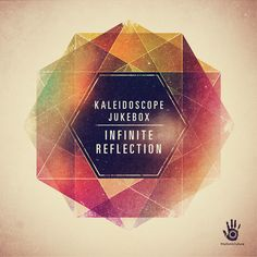 kaleidoscope_jukebox-infinite_reflection