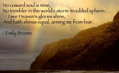 Stranger in a Strange Land: No Coward Soul Is Mine - A Poem by Emily Bronte Poetry Art, Poetry Quotes, Wuthering Heights Quotes, Scottish Poems, Emily Brontë, British Poets, Female Poets, Universe Love, Bronte Sisters