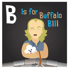 """""""It puts the lotion ON....""""   B is for Buffalo Bill - Original Art Print - Silence of the Lambs by TheDrewBlank, $6.00"""