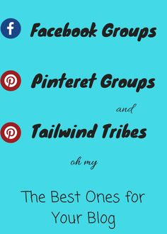 Facebook Groups, Pinterest Group Boards, and Tailwind Tribes for Bloggers