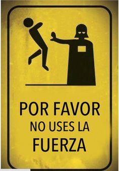 """Memes in Spanish with questions  1. ¿Quién es el caracter famoso en la foto? 2. ¿Qué significa """"no uses la fuerza""""? 3. ¿Por qué es chistoso?"""