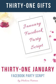 Thirty-One Gifts January Facebook Party Script Melissa Fietsam, Ind. Executive Director at Thirty-One Gifts www.buymybags.com