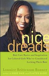 Nice Dreads: Hair Care Basics and Inspiration for Girls Who've Considered Locking Their Hair