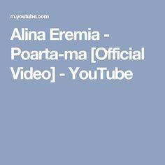 Alina Eremia - Poarta-ma [Official Video] - YouTube