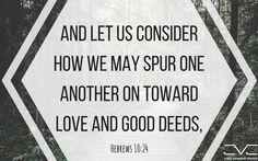 Hebrews 10:24  #cobbvineyard #verseoftheday #scripture #verse #quotes #quote #bible  #truth cobbvineyard.com
