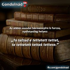 Motivational Quotes, Funny Quotes, Life Quotes, Good To Know, Did You Know, Moka, Hungary, True Stories, Poems