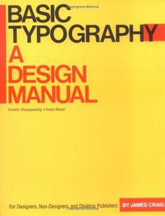 Basic Typography: A Design Manual: James Craig: Amazon.com: Books