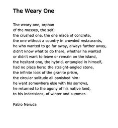 Pablo Neruda, The Weary One
