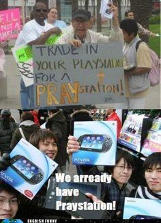 Haahahaha Praystation...
