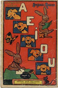 AEIOU, le premier livre de l'enfance, Tallandier, 1927 http://abcd.ville-larochesuryon.fr/lrsy/taxonomy/term/303