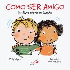 Como ser amigo - Um livro sobre amizade