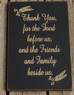 Thank you for the food before us and the friends and family beside us primitive wood sign. $22.00, via Etsy.
