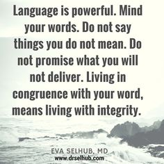Language is powerful. Mind your words.