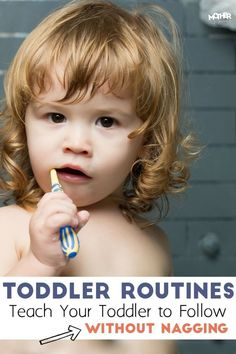 Does your toddler fight the routine, even though it's good for him? Here's an awesome way to teach your toddler to follow along without nagging!