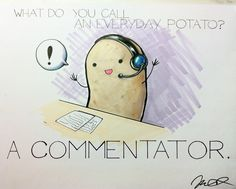 ***What do you call an everyday potato? by arseniic on DeviantArt