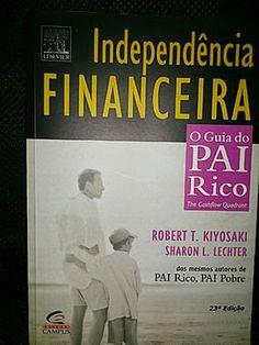 Livro : Independência Financeira - O guia do Pai Rico - Robert T Kiyosaki e Sharon L Lechter #financeiro #dinheiro #financas #leitura #literatura #AutoAjuda