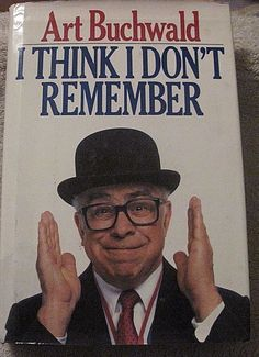 Art Buchwald, I Think I Don't Remember, political satire-humor 1st ed hardcover